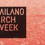 Milano Arch Week: sette giorni alla scoperta dell'arte architettonica